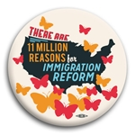 11 Million Reasons to Support Immigration Reform Button