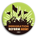 Immigration Reform Now! Button
