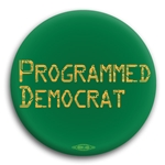 Programmed Democrat Button