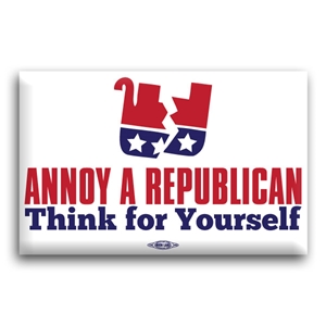 Annoy A Republican Think For Yourself Button