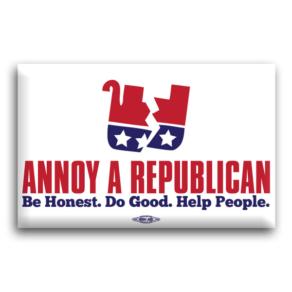Annoy A Republican Be Honest... Button