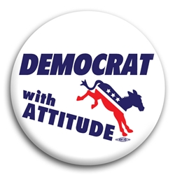 Democrat With Attitude Button