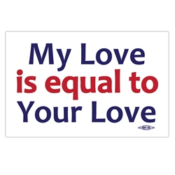 My Love is Equal Rally Sign