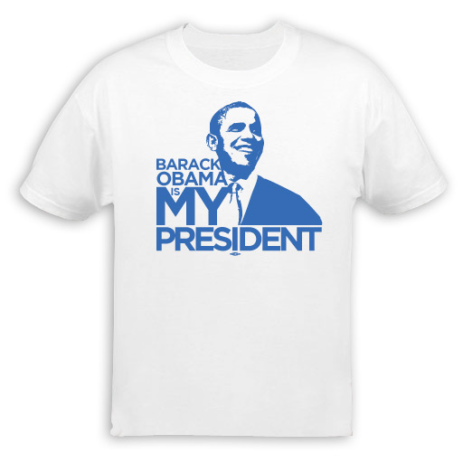 Barack Obama is My President T-Shirt
