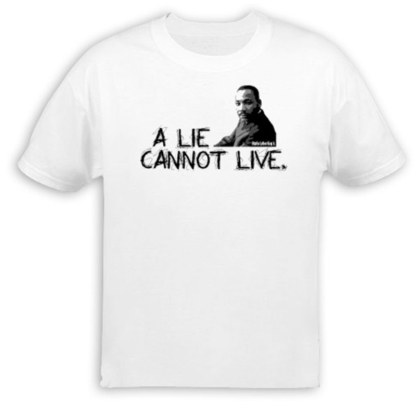 MLK - A Lie Cannot Live T-Shirt
