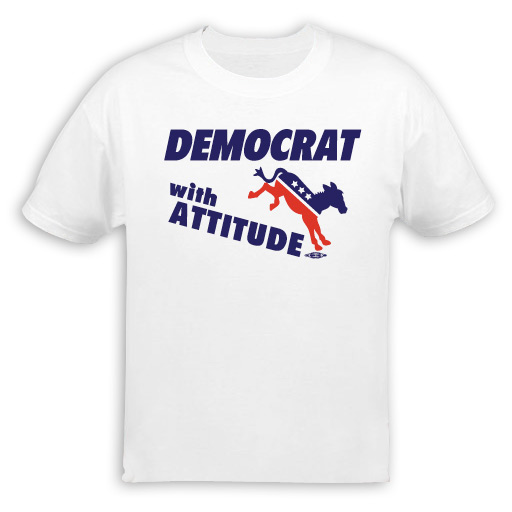 Democrat With Attitude T-Shirt