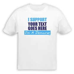I Support... Im A Democrat Personalized T-Shirt