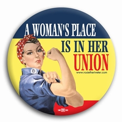 A Womans Place... Rosie the Riveter Button
